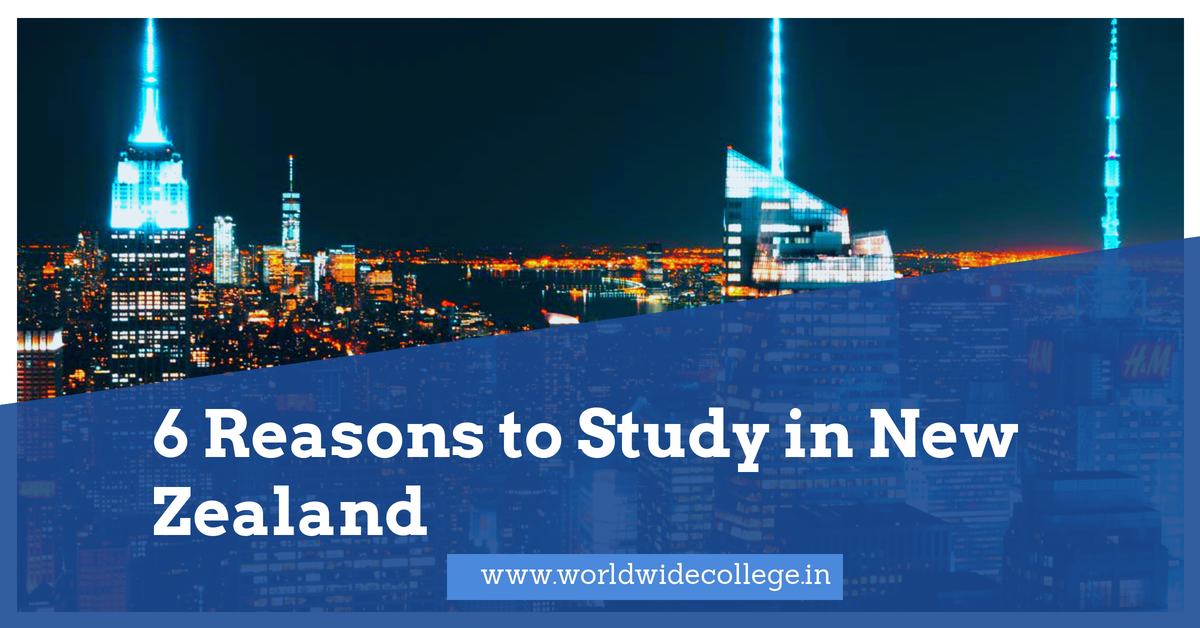6 Reasons to Study in New Zealand.png