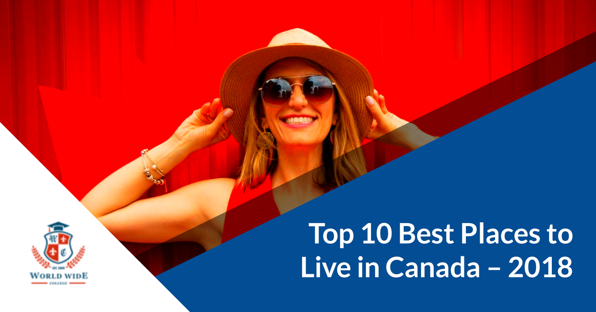 Top 10 Best Places to Live in Canada – 2018